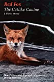 Henry, J. David: Red Fox : The Catlike Canine