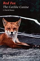 Red Fox: The Catlike Canine by J. David…