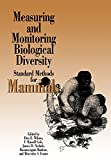 Wilson, Don E.: Measuring and Monitoring Biological Diversity: Standard Methods for Mammals