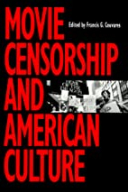 Movie Censorship and American Culture by…