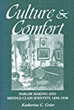 Grier, Katherine C.: Culture &amp; Comfort: Parlor Making and Middle-Class Identity, 1850-1930