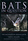 Tuttle, Merlin D.: Bats in Question: The Smithsonian Answer Book