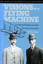 Visions of a Flying Machine: The Wright…