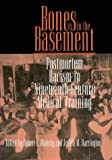 Blakely, Robert L.: Bones in the Basement: Postmortem Racism in Nineteenth-Century Medical Training