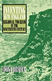 Brown, Dona: Inventing New England: Regional Tourism in the Nineteenth Century