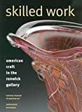 Risatti, Howard: Skilled Work: American Craft in the Renwick Gallery, National Museum of American Art, Smithsonian Institution