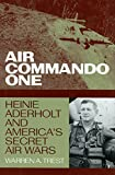 Trest, Warren A.: Air Commando One: Heinie Aderholt and America's Secret Air Wars