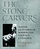The Stone Carvers: Master Craftsmen of…