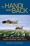 Thompson, Wayne: To Hanoi and Back: The U.S. Air Force and North Vietnam, 1966+1973