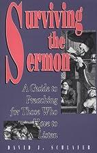 Surviving the Sermon: A Guide to Preaching…