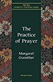 Guenther, Margaret: The Practice of Prayer
