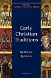 Lyman, Rebecca: Early Christian Traditions