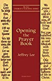 Lee, Jeffrey D.: Opening the Prayer Book