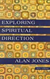 Jones, Alan: Exploring Spiritual Direction