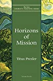 Presler, Titus: Horizons of Mission