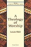 Weil, Louis: A Theology of Worship