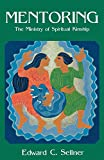 Sellner, Edward G.: Mentoring: The Ministry of Spiritual Kinship