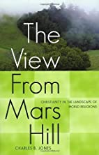 The view from Mars Hill : Christianity in…