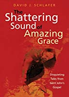 The Shattering Sound of Amazing Grace:…