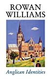 Williams, Rowan: Anglican Identities