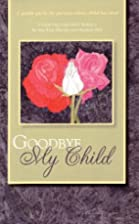 Goodbye My Child by Margaret M. Pike