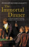 Hughes-Hallett, Penelope: The Immortal Dinner