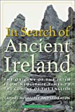 McCaffrey, Carmel: In Search of Ancient Ireland : The Origins of the Irish from Neolithic Times to the Coming of the English