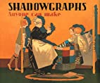 Shadowgraphs Anyone Can Make by Phila H.…