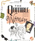 The Quotable Woman by Running Press