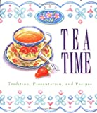King, M. Dalton: Tea Time/Tradition, Presentation, and Recipes