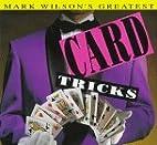 Mark Wilson's Greatest Card Tricks by Mark…