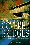 Caravan, Jill: American Covered Bridges: A Pictorial History