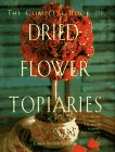 The complete book of dried-flower topiaries…