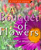 A Bouquet of Flowers: A Treasury of Blossoms…