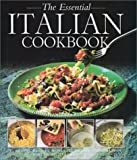 Thomas, Heather: The Essential Italian Cookbook: 50 Classic Recipes, With Step-By-Step Photographs