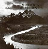 Muir, John: America's Wilderness: The Photographs of Ansel Adams With the Writings of John Muir