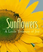 Sunflowers: A Little Treasury of Joy…