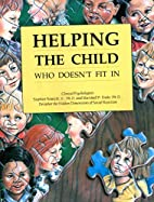 Helping the Child Who Doesn't Fit in by…