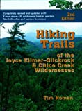 Homan, Tim: Hiking Trails of Joyce Kilmer: Slickrock and Citico Creek Wildernesses