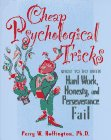 Buffington, Perry W.: Cheap Psychological Tricks: What to Do When Hard Work, Honesty, and Perseverance Fail