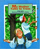 My Mother Talks to Trees by Doris Gove