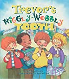 Laminack, Lester L.: Trevor&#39;s Wiggly-Wobbly Tooth
