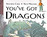 Cave, Kathryn: You&#39;Ve Got Dragons