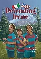 Defending Irene by Kristin Wolden Nitz