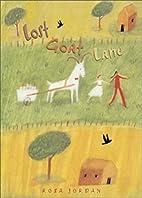 Lost Goat Lane by Rosa Jordan