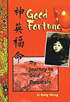 Good Fortune: My Journey to Gold Mountain by…