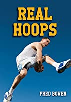 Real Hoops by Fred Bowen