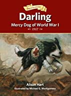 Darling, Mercy Dog of World War I (Dog…