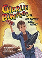 Charlie Bumpers vs. the Perfect Little…