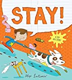 Stay! A Top Dog Story by Alex Latimer